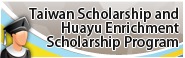 Taiwan Scholarship and Huayu Enrichment Scholarship Program